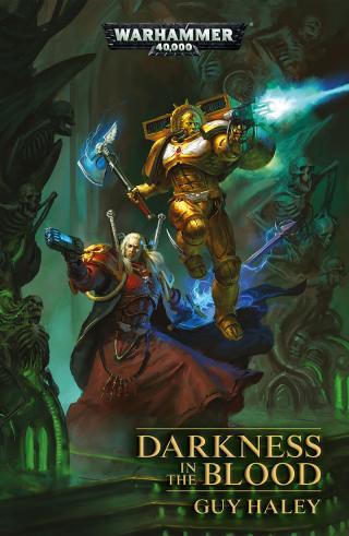 Darkness in the Blood [Warhammer 40000]