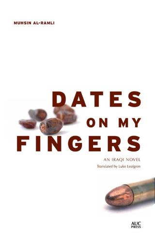 Dates on My Fingers: An Iraqi Novel