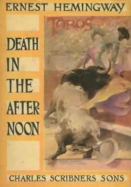 Death in the afternoon [= Смерть после полудня]