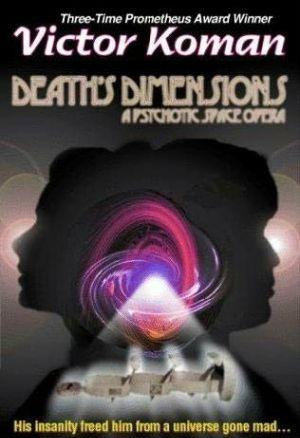 Death's Dimensions a psychotic space opera