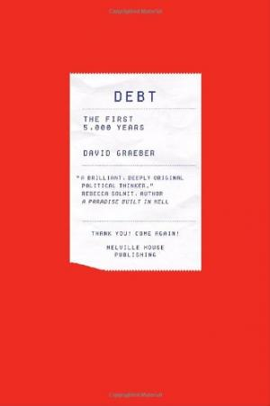 Debt. The First 5000 Years