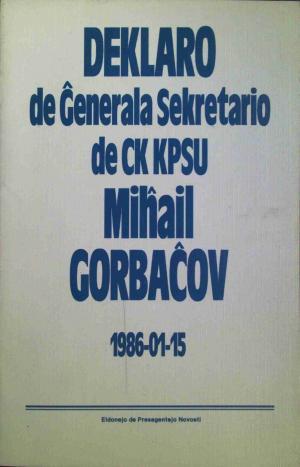 Deklaro de Ĝenerala Sekretario de CK KPSU Miĥail Gorbaĉov 1986-01-15