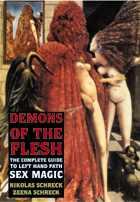 Демоны плоти. Полный путеводитель по сексуальной магии пути левой руки