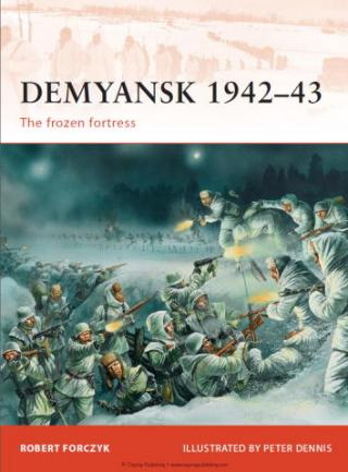 Демянск 1942-43: Замёрзшая крепость