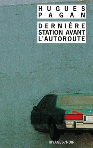 Dernière station avant l'autoroute