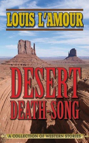 Desert Death-Song: A Collection of Western Stories