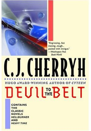 "Devil to the Belt (novels ""Heavy Time"" and ""Hellburner"")"