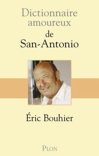 Dictionnaire amoureux de San-Antonio
