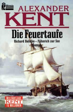 Die Feuertaufe: Richard Bolitho - Fähnrich zur See