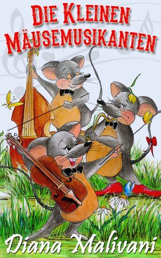 Die Kleinen Mäusemusikanten