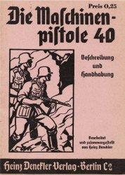 Die Maschinenpistole 40. Beschreibung und Handhabung