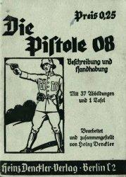 Die Pistole 08. Beschreibung und Handhabung