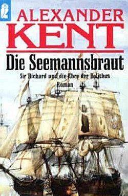 Die Seemannsbraut: Sir Richard und die Ehre der Bolithos