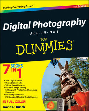 Digital Photography All-in-One Desk Reference For Dummies® [4th Edition]