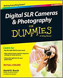 Digital SLR Cameras & Photography For Dummies® [5th Edition]
