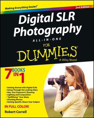 Digital SLR Photography All-in-One For Dummies® [2nd Edition]
