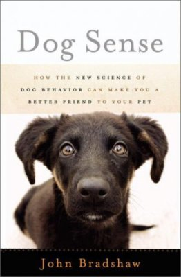 Dog Sense: How the New Science of Dog Behavior Can Make You A Better Friend to Your Pet [ill.]
