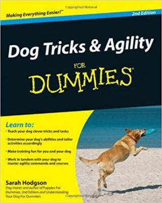 Dog Tricks and Agility For Dummies® [2nd Edition]