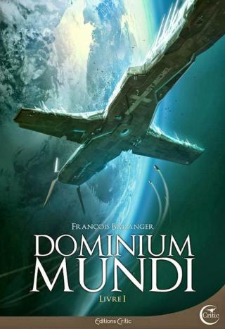 Dominium Mundi. Livre I