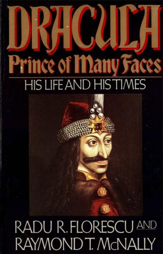 Dracula: Prince of Many Faces (His Life and His Times)