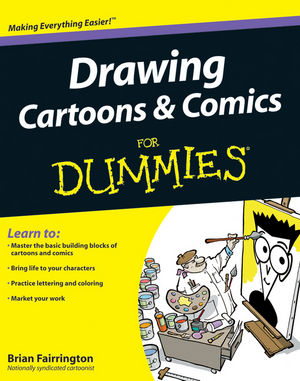 Drawing Cartoons and Comics For Dummies®