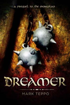 Dreamer: A Prequel to the Mongoliad