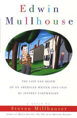Edwin Mullhouse: The Life and Death of an American Writer 1943-1954
