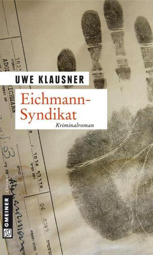 Eichmann-Syndikat. Tom Sydows fünfter Fall (German Edition)