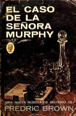 El Caso De La Señora Murphy