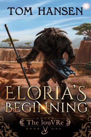 Eloria's Beginning: A LitRPG/GameLit Epic