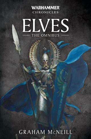 Elves: The Omnibus [Warhammer Chronicles]