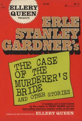 Erle Stanley Gardner's The Case of the Murderer's Bride and Other Stories