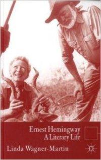 Ernest Hemingway A Literary Life