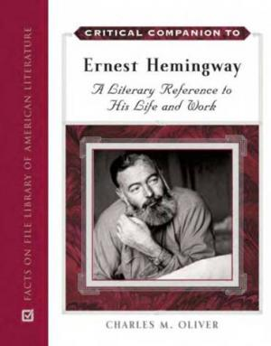 Ernest Hemingway A Literary Reference to His Life and Work
