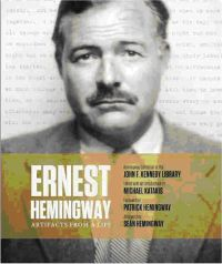 Ernest Hemingway artifacts from a life