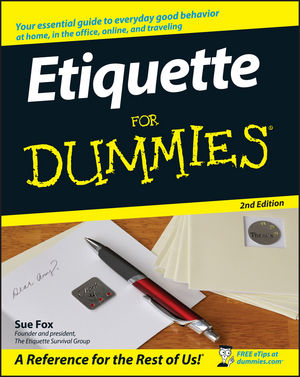 Etiquette For Dummies® [2nd Edition]