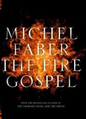 Евангелие огня [The Fire Gospel; неопубликованный перевод]