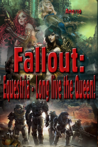 Fallout: Equestria - Long live the Queen!