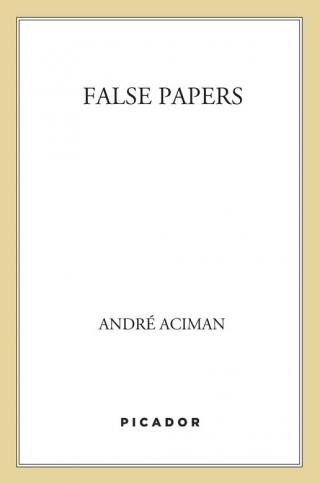 False Papers [Essays On Exile and Memory]