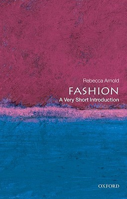 Fashion [A Very Short Introduction]