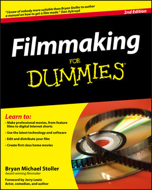 Filmmaking for Dummies® [2nd Edition]