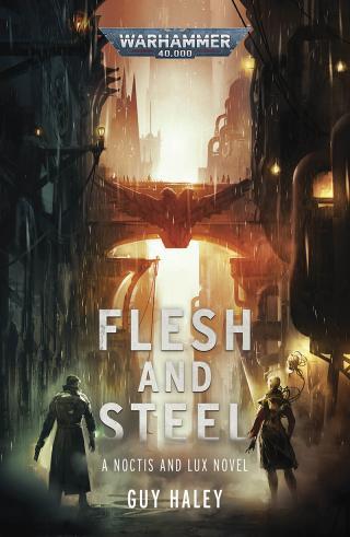 Flesh and Steel [Warhammer Crime]