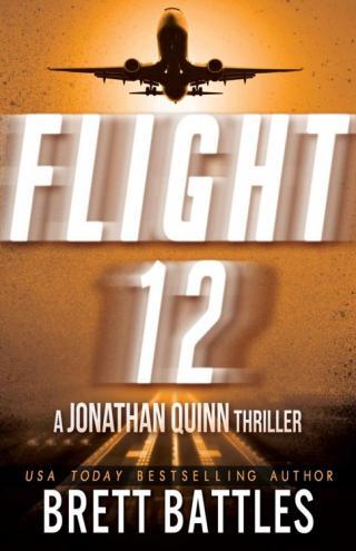 Flight 12: A Jonathan Quinn Thriller