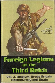 Foreign Legions of the Third Reich: Belgium, Great Britain, Holland, Italy and Spain