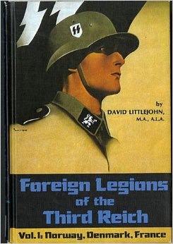 Foreign Legions of the Third Reich: Norway, Denmark, France