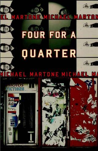 Four for a Quarter: Fictions