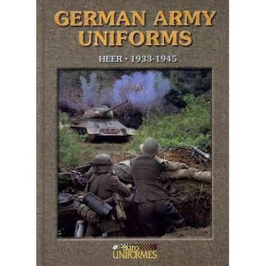 German Army Uniforms. Heer 1933 - 1945
