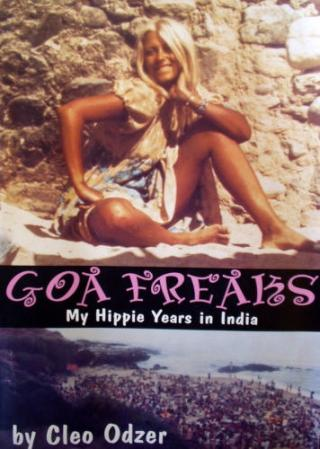 Goa Freaks: My Hippie Years in India