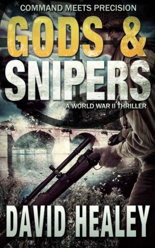 Gods & Snipers: A World War II Thriller