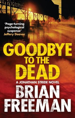 Goodbye to the Dead (Jonathan Stride Book 7)